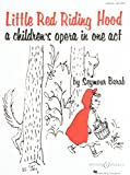 LITTLE RED RIDING HOOD       CHILDREN'S OPERA IN ONE ACT  VOCAL SCORE