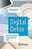 Digital Detox: Wie Sie entspannt mit Handy & Co. leben
