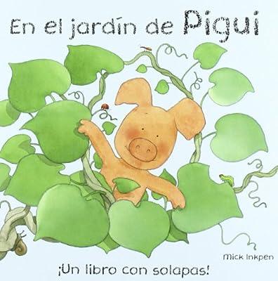 En el jardín de Pigui (Castellano - Bruño - Pigui): Amazon.es: Inkpen, Mick, Inkpen, Mick, Gago Canfranc, Mónica: Libros