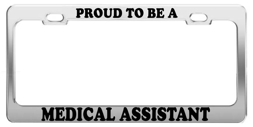Amazon.com: PROUD TO BE A MEDICAL ASSISTANT License Plate Frame Car ...