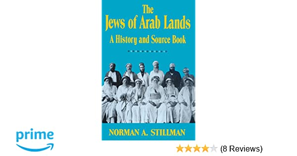 Amazon jews of arab lands a history and source book amazon jews of arab lands a history and source book 9780827601987 norman a stillman books fandeluxe Images
