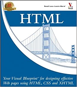 Html your visual blueprint for designing web pages with html css html your visual blueprint for designing web pages with html css and xhtml amazon paul whitehead james h russell 9780764583315 books malvernweather Images