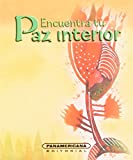 img - for Encuentra tu Paz interior (Spanish Edition) book / textbook / text book