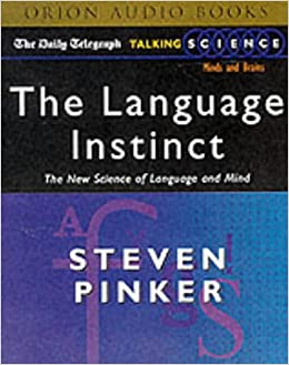 The Language Instinct: The Science of Language and Mind
