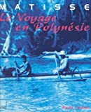 img - for Matisse, voyage en Polyn sie book / textbook / text book