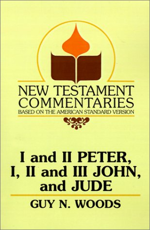 I And II Peter, I, II And III John, And Jude: A Commentary On The New Testament Epistles Of Peter, John, And Jude (New Testament Commentaries (Gospel Advocate))