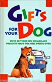 Gifts for Your Dog, Reader's Digest Editors, 0895777932