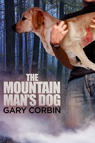 The Mountain Man's Dog (The Mountain Man Mysteries Book 1) by [Corbin, Gary]