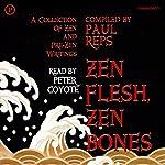 Zen Flesh, Zen Bones: A Collection of Zen and Pre-Zen Writings (Unabridged Selections) | Paul Reps