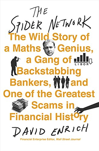 Best! The Spider Network: The Wild Story of a Maths Genius, a Gang of Backstabbing Bankers, and One of the W.O.R.D
