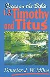 1 Timothy 2 Timothy Titus (Focus on the Bible)