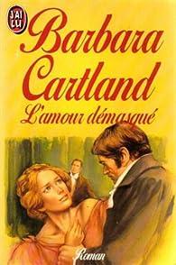 L'Amour démasqué par Barbara Cartland
