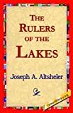 The Rulers of the Lakes, Joseph A. Altsheler, 1421818787