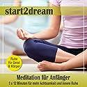 Meditation für Anfänger: 3 mal 12 Minuten für mehr Achtsamkeit und innere Ruhe Hörbuch von Nils Klippstein, Frank Hoese Gesprochen von: Daniel Wandelt