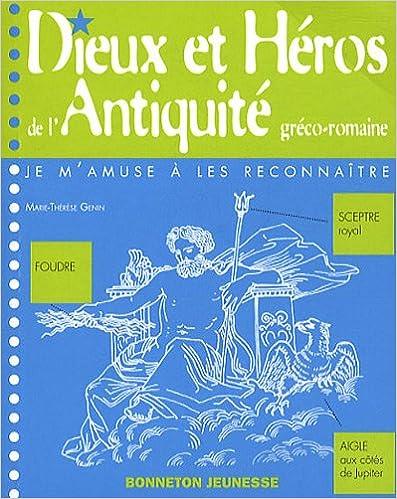 Lire en ligne Dieux et Héros de l'Antiquité gréco-romaine pdf, epub