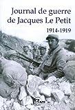 Image de Journal de guerre de Jacques Le Petit (1914-1919) : Un médecin à l'épreuve de la Grande Gue