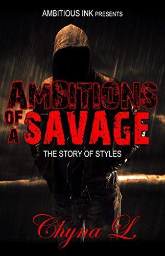 Search : Ambitions Of A Savage: The Story of Styles