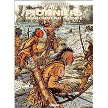 PIONNIERS DU NOUVEAU MONDE (LES) T.13 : CHEMINS CROCHES