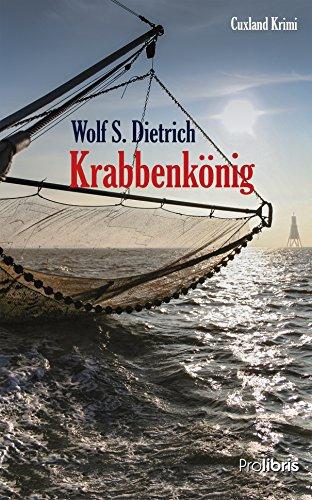 Krabbenkönig: Cuxland Krimi (German Edition)
