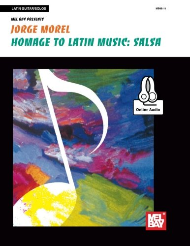 Mel Bay presents Homage to Latin Music: Salsa (English and Spanish Edition)