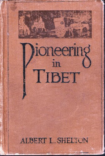 Pioneering on Tibet;: A personal record of life and experien