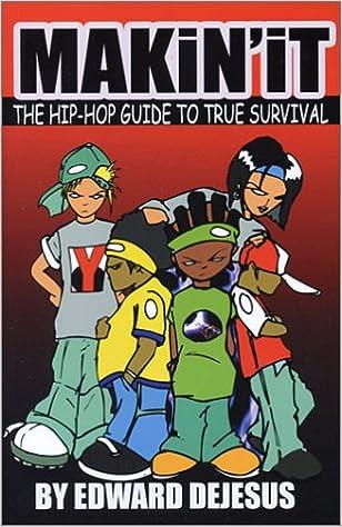 Makin' It: The Hip-Hop Guide To True Survival: Edward Dejesus ...