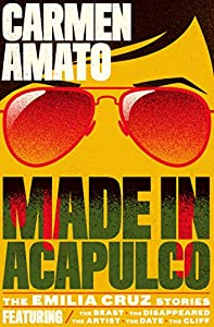 Made in Acapulco: The Emilia Cruz Stories (Detective Emiia Cruz)