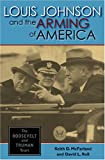 Book cover for Louis Johnson And the Arming of America: The Roosevelt And Truman Years