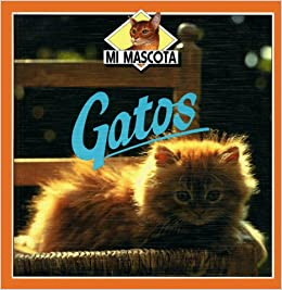 Gatos (Mi Mascota) (Spanish Edition): Kate Petty: 9780531079164: Amazon.com: Books