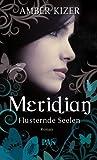 Meridian - Flüsternde Seelen: Roman