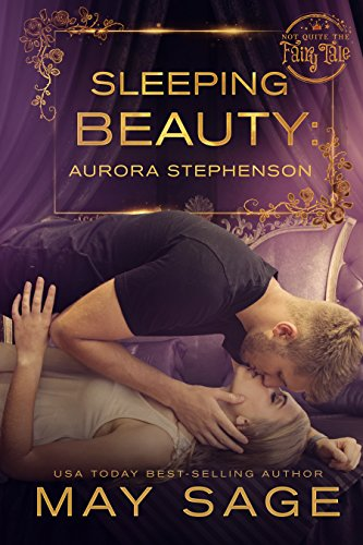 Sleeping Beauty (Not Quite the Fairy Tale Book 7) ()