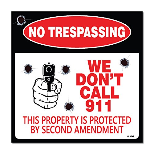Sign Call - No Trespassing - We Don't Call 911 Sign 4-Pack Self Adhesive