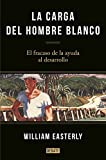 img - for La carga del hombre blanco book / textbook / text book