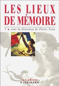 Les Lieux de mémoire, tome 1 par Pierre Nora
