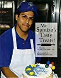 Mr. Santizo's Tasty Treats!, Alice K. Flanagan and Romie Flanagan, 0516207717