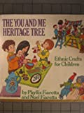 The You and Me Heritage Tree, Phyllis Fiarotta and Noel Fiarotta, 0911104747