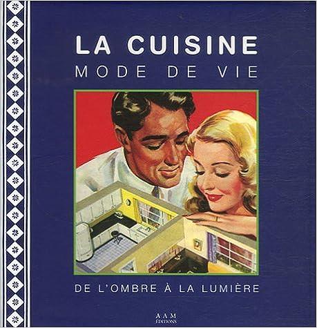 CUISINE, MODE DE VIE (LA) pdf