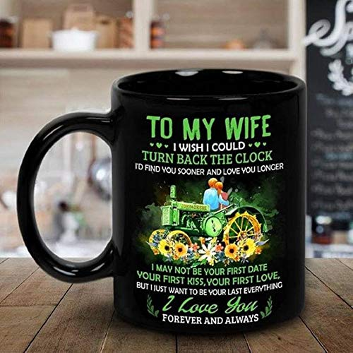 To My Wife I Wish I Could Turn Back The Clock Black Coffee Mug Unique Ceramic Coffee/Tea/Cocoa Mug Great Office & Home Tea Cup Gift For Coffee & Tea Lovers Cool Birthday Best Souvenirs Perfect Gift (Cups Coffee Wife For)