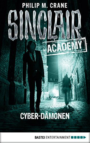 Download PDF Sinclair Academy - 06 - Cyber-Dämonen