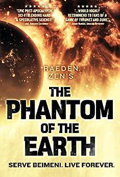 The Phantom of the Earth: An Epic Sci-Fi Saga, Books 1-5 by [Zen, Raeden]