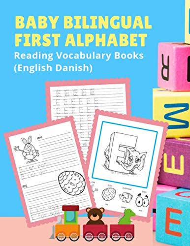 Baby Bilingual First Alphabet Reading Vocabulary Books (English Danish): 100+ Learning ABC frequency visual dictionary flash card games Engelsk dansk ... toddler preschoolers kindergarten ESL kids. ()