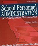 School Personnel Administration : A California Perspective, Townley, Arthur J. and Schmieder-Ramirez, June H., 0757508693