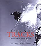 img - for First Tracks -A Century of Skiing in Utah book / textbook / text book
