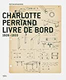 Charlotte Perriand - Livre de bord 1928-1933