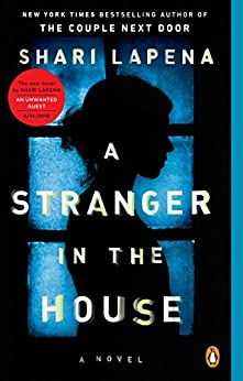 A Stranger In The House: A Novel by Shari Lapena