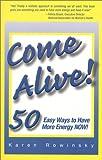 Come Alive!, Karen Rowinsky, 1890676799