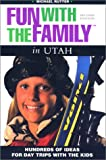 Fun with the Family in Utah, Michael Rutter, 0762706465