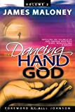 The Dancing Hand of God, James Maloney, 1449730256