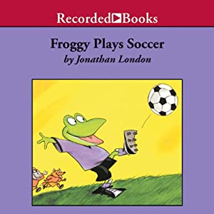 Froggy Plays Soccer Audiobook