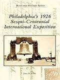 Philadelphia's 1926 Sesqui-Centennial International Exposition (Postcard History Series)